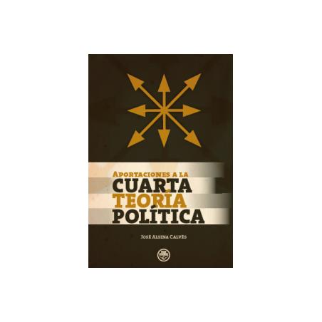 Aportaciones a la Cuarta Teoría Política