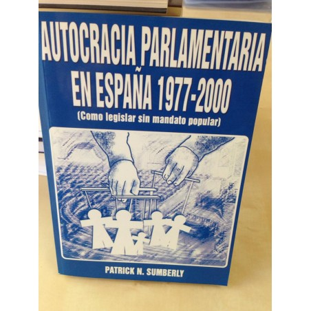 AUTOCRACIA PARLAMENTARIA EN ESPAÑA 1977-2000