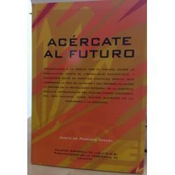 ACÉRCATE AL FUTURO