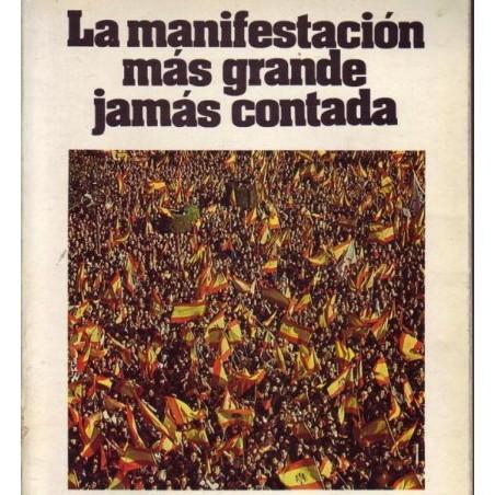 LA MANIFESTACIÓN MÁS GRANDE JAMÁS CONTADA