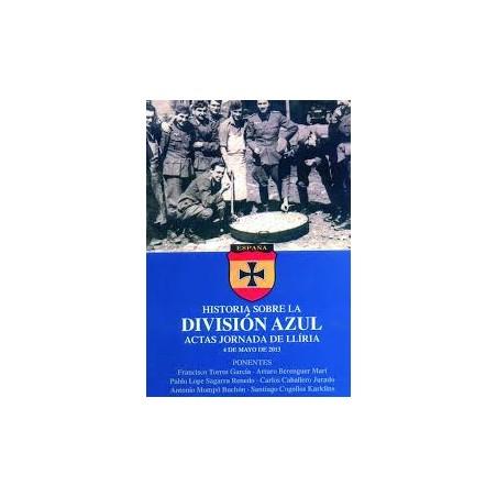 HISTORIA SOBRE LA DIVISIÓN AZUL. ACTAS JORNADA DE LLÍRIA. 4 DE MAYO DE 2013